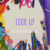 LookUp - An Idea Becomes A Project