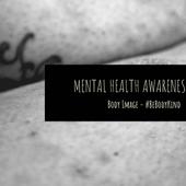 Mental Health Awareness Week - Body Image
