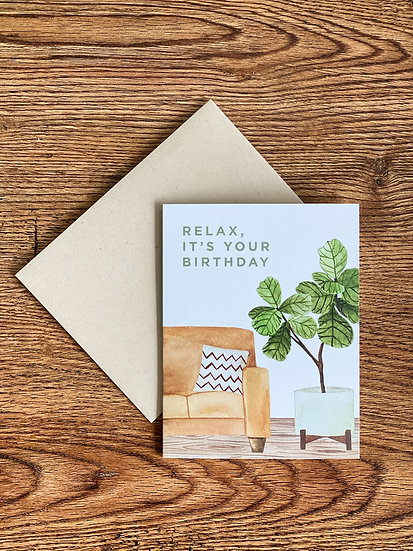 Relax, It'sYour Birthday Card