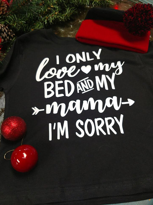 Kids Love my Bed and Mama T shirt