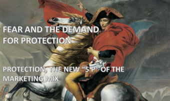 "FEAR AND THE DEMAND FOR PROTECTION: THE NEW ""5 P"" OF MARKETING MIX (PROTECTION, PRICE, PRODUCT, PROM"