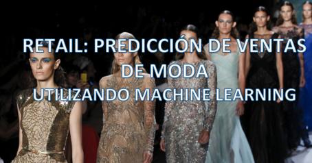 RETAIL: PREDICCIÓN DE VENTAS DE MODA UTILIZANDO MACHINE LEARNING