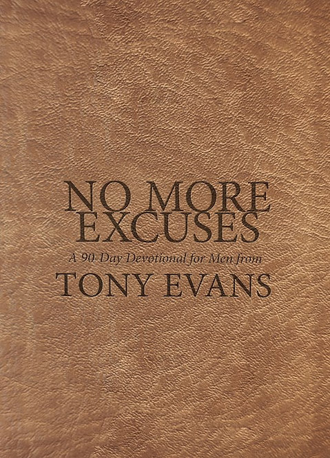 No More Excuses: A 90-Day Devotional For Men