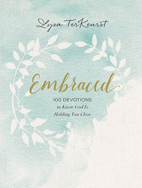 Embraced: 100 Devotions To Know God's Love Right Where You Are