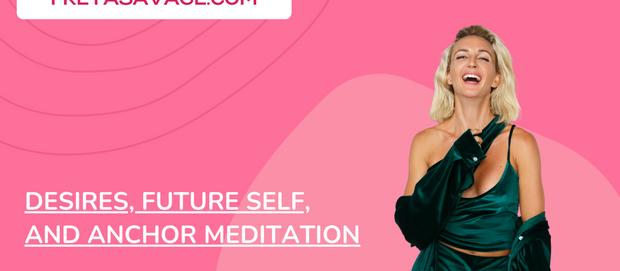 Desires, Future Self, and Anchor Meditation