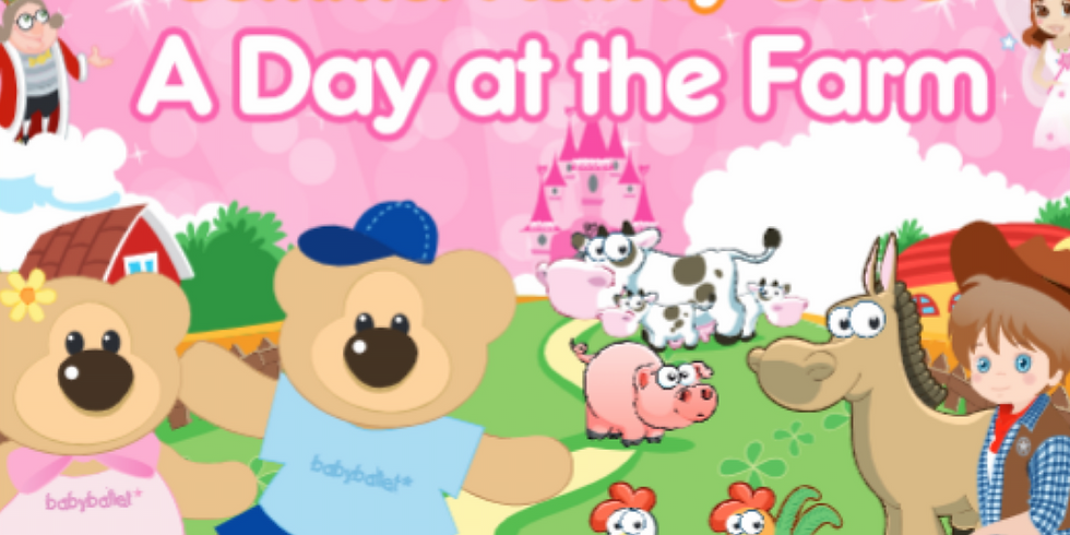 babyballet Day at the Farm Event (18m - 5yrs)
