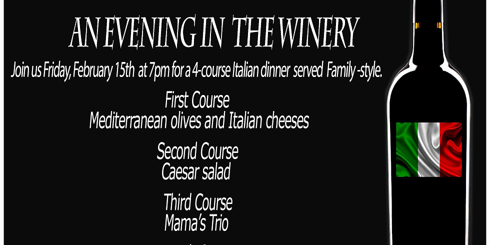 Valentine's Italian Dinner Night in the Winery!!