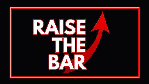 Raise The Bar.jpg