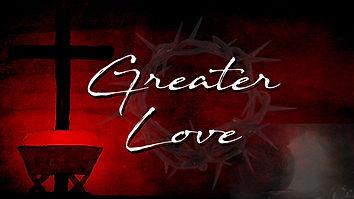 Greater Love.jpg