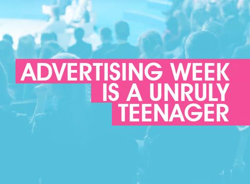 Advertising Week Is an Unruly Teenager