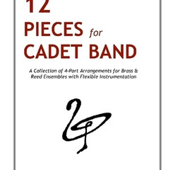 """12 Pieces for Cadet Band"" is now available on Lulu Press"