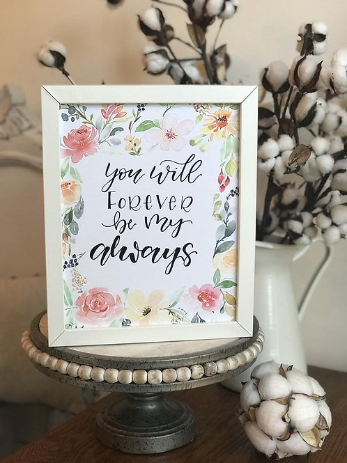 You Will Forever Be My Always Watercolor Floral Print