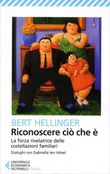RICONOSCERE CIO CHE E'. Bert Hellinger