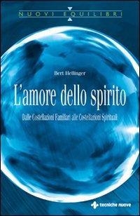 L'AMORE DELLO SPIRITO. Bert Hellinger