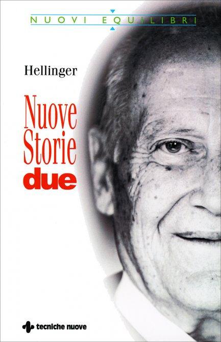 NUOVE STORIE - DUE. Bert Hellinger