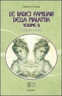 LE RADICI FAMILIARI DELLA MALATTIA - VOL.2 - Gérard Athias