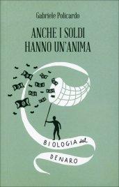 ANCHE I SOLDI HANNO UN'ANIMA - Gabriele Policardo