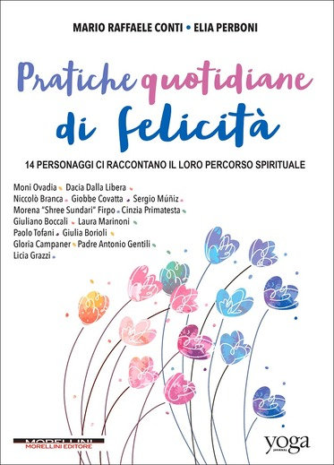 Pratiche quotidiane di felicità di Mario Raffaele Conti ed Elia Perboni