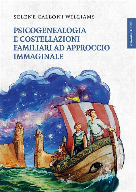 PSICOGENEALOGIA E COSTELLAZIONI FAMILIARI AD APPROCIO IMMAGINALE. S. C. Williams
