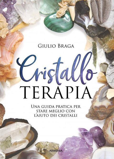 CRISTALLOTERAPIA. Giulio Braga