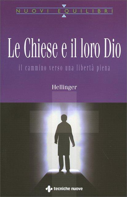 LE CHIESE E IL LORO DIO. Bert Hellinger