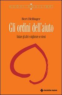 GLI ORDINI DELL'AIUTO. Bert Hellinger