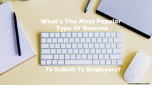 What Is The Most Popular Type Of Resume To Submit To Employers?