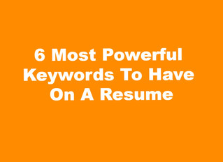 Most Powerful 6 Keywords To Use In A Resume