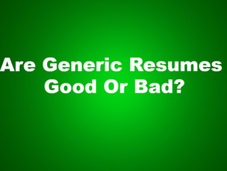 Are Generic Resumes Good Or Bad?