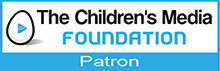 Patron of the Children's Media Foundation