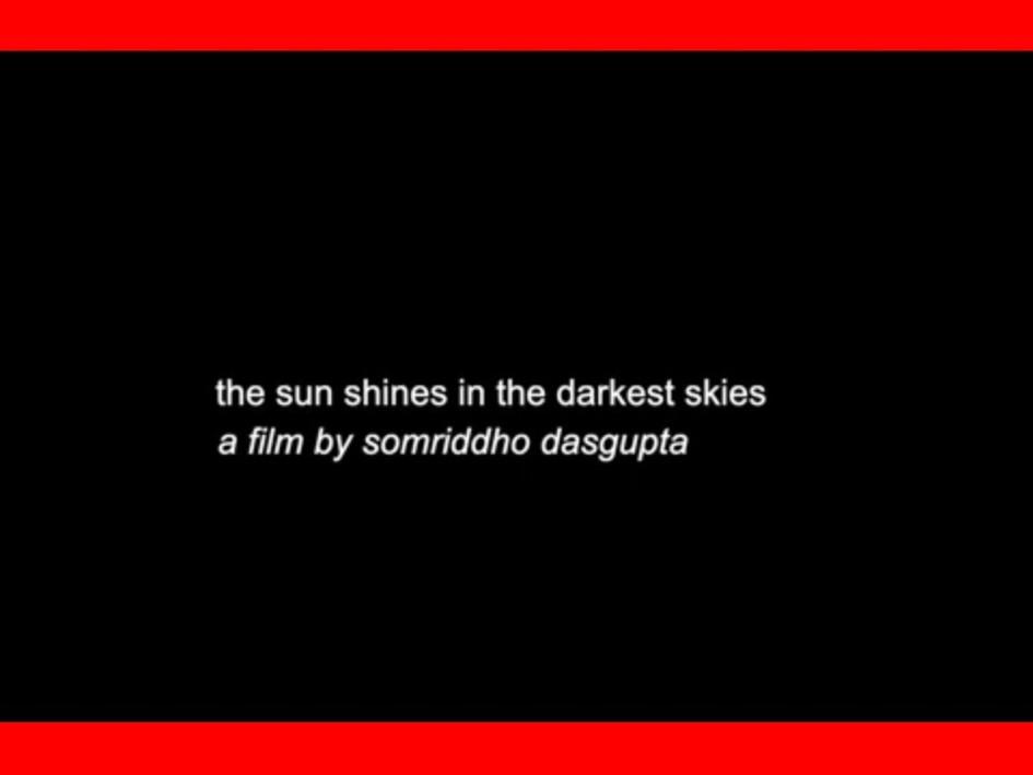 the sun shines in the darkest skies - a film