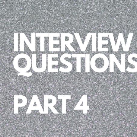 Interview Questions - Part 4