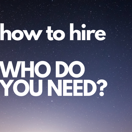 Who Do You Need To Hire?