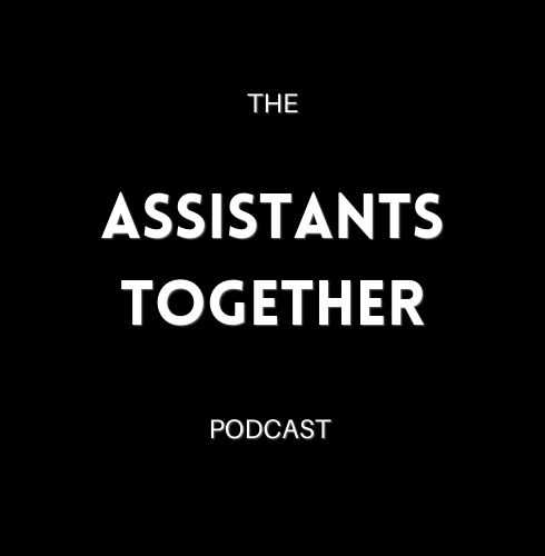 THE ASSISTANTS TOGETHER PODCAST Logo .pn