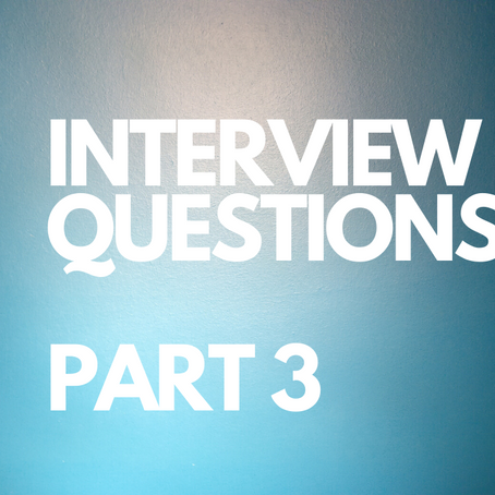 Interview Questions - Part 3