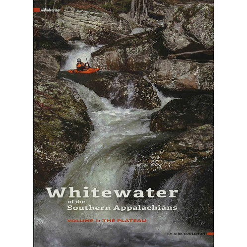 Whitewater of the Southern Appalachians Volume 1 The Plateau Book