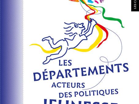 """#Outil : Commandez le cahier n°17 de l'Anacej, """"Les départements acteurs des politiques"""