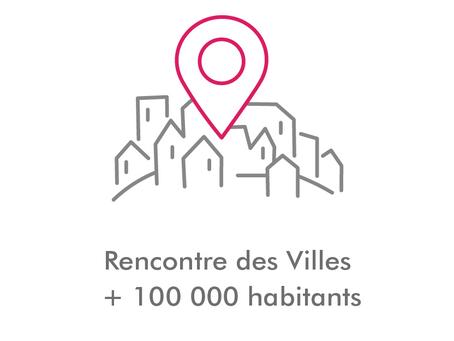 19 et 20 mars : 4ème Rencontre des villes de + de 100 000 habitants