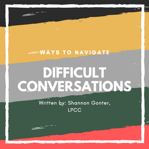 WE ALL LOVE TO TALK, UNTIL IT'S OUR TURN TO HAVE THE 'DIFFICULT CONVERSATION'