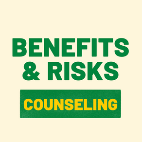 WHAT ARE THE BENEFITS AND RISKS OF COUNSELING?