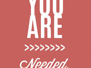 You Are Needed!