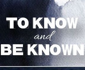 To Know and Be Known (Matthew 16:13-17)