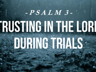 Psalm 3 - Trusting in the Lord