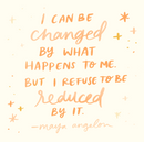 Maya Angelou quote - design.PNG