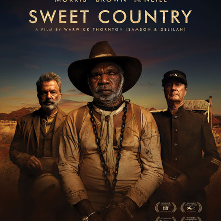 A Film Review When You Don't Have a New Film to Review: Warwick Thornton's Sweet Country