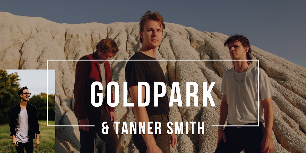 6:30PM Local People Local Places Night 4 WITH GOLDPARK AND TANNER SMITH