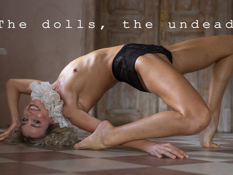The dolls, the undead, who cannot live at all
