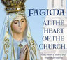 Fatima at the Heart of the Church. My new book on this relevant prophecy