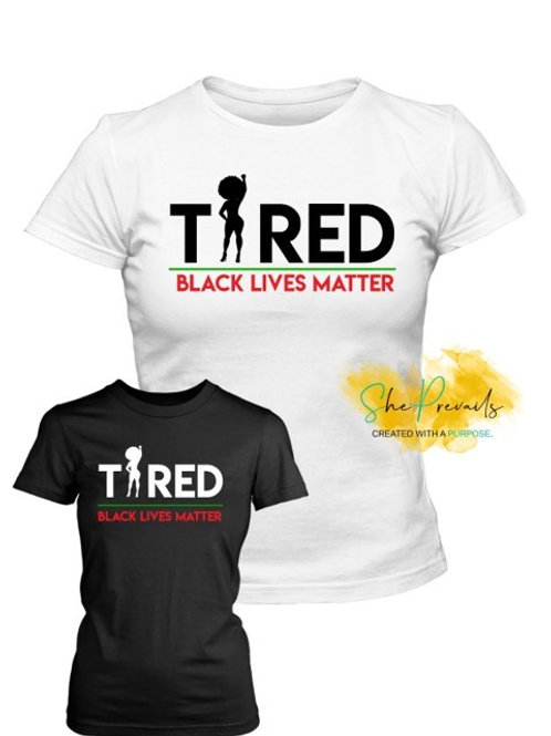 Tired - BLM
