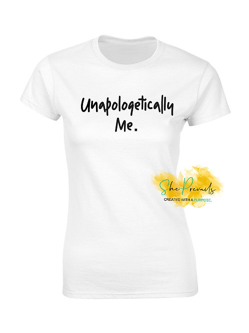Unapologetically Me.